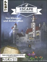 Sebastian Frenzel et Simon Zimpfer - Escape Adventures - Von Königen und Alchemisten.