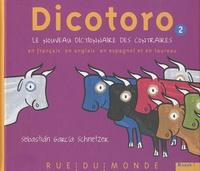 Sebastian Garcia Schnetzer - Dicotoro 2 - Le nouveau dictionnaire des contraires en français, en anglais, en espagnol... et en taureau.