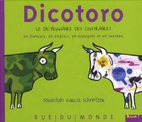 Dicotoro- Le dictionnaire des contraires en français, en anglais, en espagnol... et en taureau - Sebastian Garcia Schnetzer |