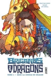 Sebastian Girner et  Galaad - Brigands & dragons Tome 1 : Dans la gueule du Dragon.