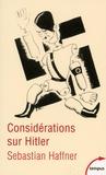Sebastian Haffner - Considérations sur Hitler.
