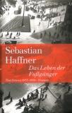 Sebastian Haffner - Das Leben der Fussgänger - Feuilletons 1933-1938.