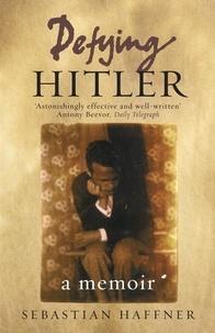 Sebastian Haffner - Defying Hitler - A Memoir.