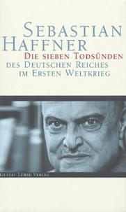Sebastian Haffner - Die sieben Todsünden des Deutschen Reiches im Ersten Weltkrieg.
