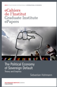 Sebastian Hohmann - The Political Economy of Sovereign Default - Theory and Empirics.
