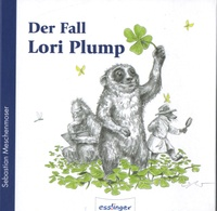 Sebastian Meschenmoser - Der Fall Lori Plump.
