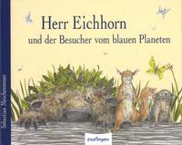 Sebastian Meschenmoser - Herr Eichhorn und der Besucher vom blauen Planeten.