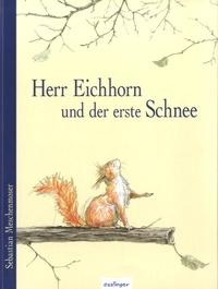 Sebastian Meschenmoser - Herr Eichhorn und der erste Schnee.