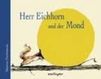 Sebastian Meschenmoser - Herr Eichhorn und der Mond.