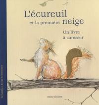 Sebastian Meschenmoser - L'écureuil et la première neige - Un livre à caresser.