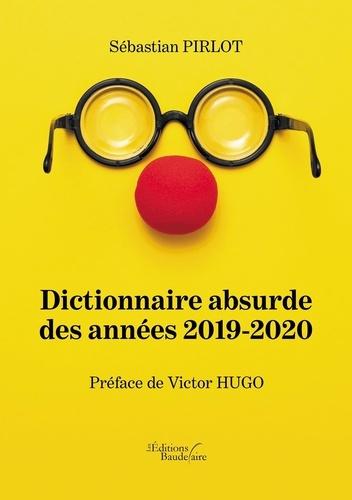 Sébastian Pirlot - Dictionnaire absurde des années 2019-2020.