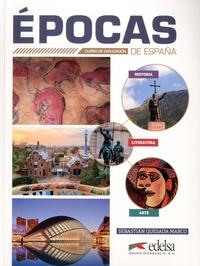 Sebastian Quesada Marco - Epocas - Curso de civilizacion de Espana - Historia, arte y literatura.