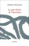 Sebastian Reichmann - Le pont Charles de l'Apocalypse.