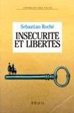 Sebastian Roché - Insécurité et libertés.