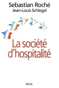 Sebastian Roché et Jean-Louis Schlegel - La société d'hospitalité.