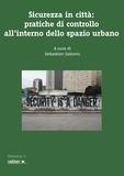 Sebastian Saborio - Sicurezza in città: pratiche di controllo all'interno dello spazio urbano.