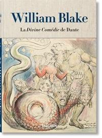 Sebastian Schütze et Maria-Antonietta Terzoli - William Blake - Les dessins pour la Divine Comédie de Dante.