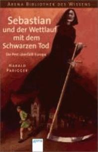 Sebastian und der Wettlauf mit dem Schwarzen Tod - Die Pest überfällt Europa.
