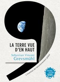 Alixetmika.fr La Terre vue d'en haut - L'invention de l'environnement global Image