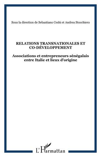 Sebastiano Ceschi et Andrea Stocchiero - Relations transnationales et co-développement - Associations et entrepreneurs sénégalais entre Italie et lieux d'origine.