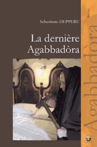 Sebastiano Depperu - La dernière Agabbadora.