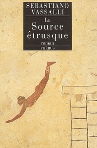 Sebastiano Vassalli - La source étrusque.