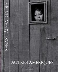 Sebastião Salgado - Autres Amériques.