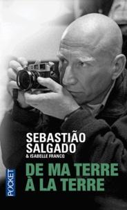Sebastião Salgado - De ma terre à la terre.