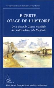 Bizerte, otage de lhistoire - De la Seconde Guerre mondiale aux indépendances du Maghreb.pdf