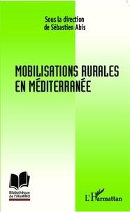 Sébastien Abis - Mobilisations rurales en Méditerranée.
