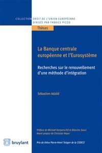 Sébastien Adalid - La Banque centrale européenne et l'Eurosystème.