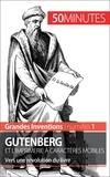 Sébastien Afonso et  50 minutes - Gutenberg et l'imprimerie à caractères mobiles - Vers une révolution du livre.