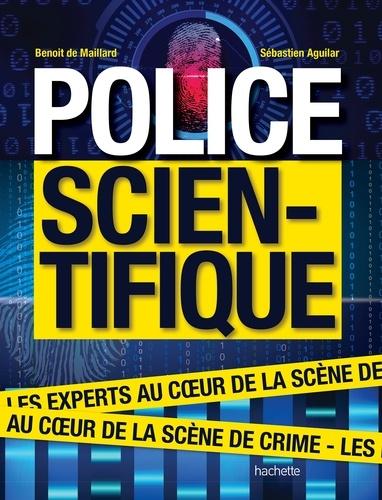 Police scientifique. Les experts au coeur de la scène de crime