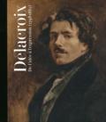 Sébastien Allard - Delacroix 1798-1863 - De l'idée à l'expression.