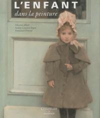 Sébastien Allard et Nadeije Laneyrie-Dagen - L'enfant dans la peinture.