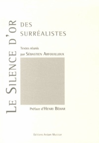 Sébastien Arfouilloux - Le silence d'or des surréalistes.