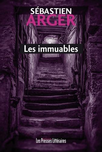 Sébastien Arger - Les immuables.