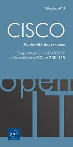 Sébastien Artu - CISCO - Préparation au module ICND2 de la certification CCNA 200-125 - Evolutivité des réseaux.