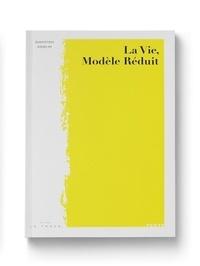 Sébastien Asselin - La vie, modèle réduit.