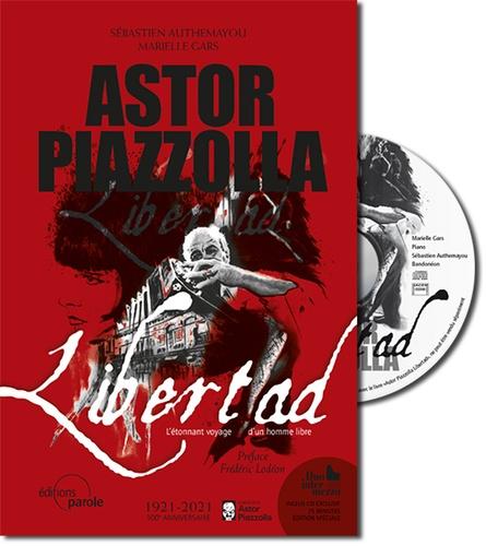 Astor Piazzolla - Libertad. L'étonnant voyage d'un homme libre  avec 1 CD audio