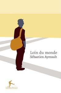 Sébastien Ayreault - Loin du monde.