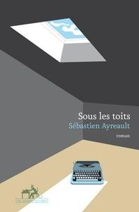Sébastien Ayreault - Sous les toits.