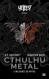 Sébastien Baert et H. P. Lovecraft - Cthulhu Metal - L'Influence du Mythe.
