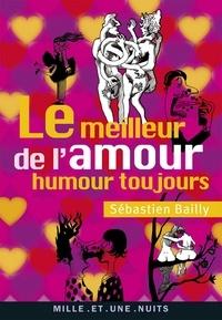 Sébastien Bailly - Le Meilleur de l'amour - Humour toujours.