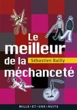 Sébastien Bailly - Le Meilleur de la méchanceté.