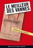 Sébastien Bailly - Le Meilleur des vannes.