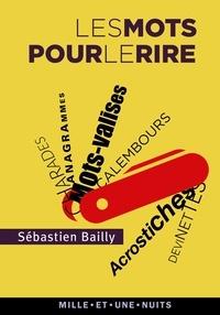 Sébastien Bailly - Les mots pour le rire.