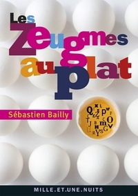 Sébastien Bailly - Les Zeugmes au plat.