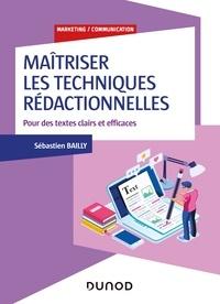 Sébastien Bailly - Maîtriser les techniques rédactionnelles - Pour des écrits clairs, positifs et efficaces - Pour des textes clairs et efficaces.