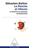 Sébastien Balibar - La Pomme et l'Atome - 12 histoires de physique contemporaine.